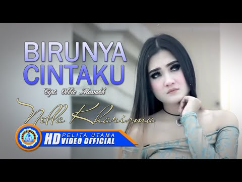 NELLA KHARISMA - BIRUNYA CINTA ( Official Music Video ) [HD]