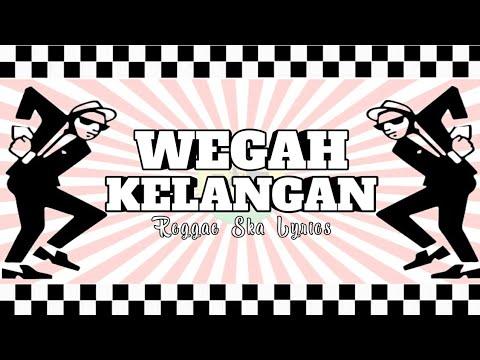 SKA  - WEGAH KELANGAN  LIRIK VERSION || REGGAE TERBARU