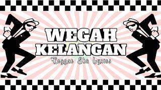 Download lagu SKA  - WEGAH KELANGAN  LIRIK VERSION || REGGAE TERBARU