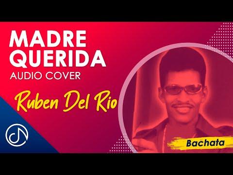 Madre Querida - Ruben Del Rio