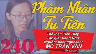 Phàm Nhân Tu Tiên // Phần 240 // Nghe Truyện Tiên Hiệp Online // MC Trần Vân