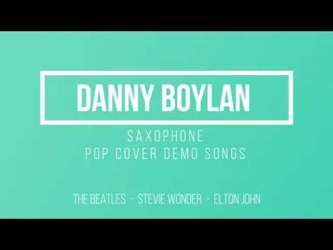 Danny Boylan - Saxophone - Pop Cover Compilation - The Beatles, Stevie Wonder, Elton John