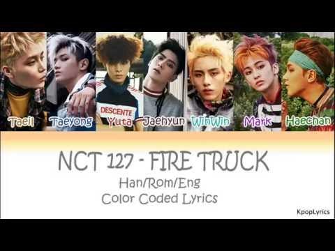 NCT 127 - Fire Truck (소방차) (HAN|ROM|ENG) Color Coded Lyrics