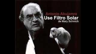 Antonio Abujamra - Use Filtro Solar De Mary Schmich thumbnail