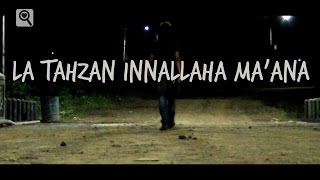 La Tahzan Innallaha Ma