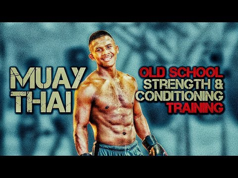 Old School Muay Thai Strength And Conditioning Training | Thai Boxing