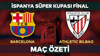 İspanya Süper Kupası Final Özet  Barcelona 2-3 Athletic Bilbao