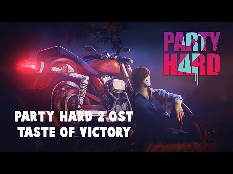 Party Hard 2 - Sweet Taste of Victory OST Official Music Video