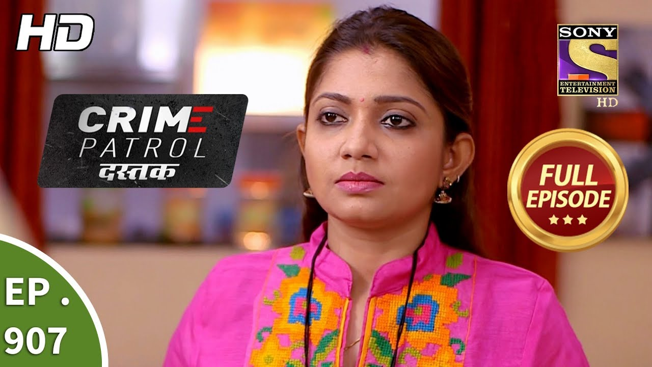 Download Crime Patrol Dastak - Ep 907 - Full Episode - 14th