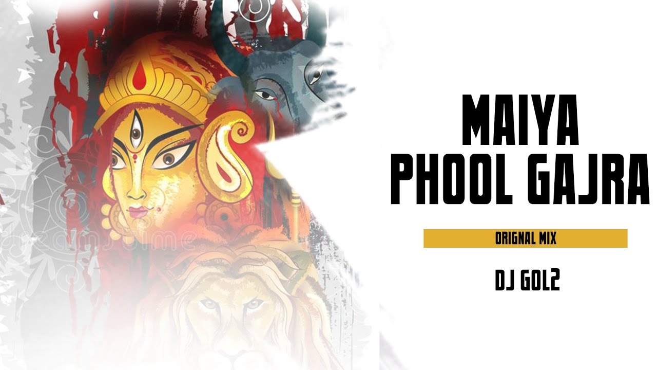 Download DJ GOL2 - MAIYA PHOOL GAJRA | REMIX | DEVONATION SONG |