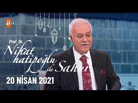 Nihat Hatipoğlu ile Sahur - 20 Nisan 2021