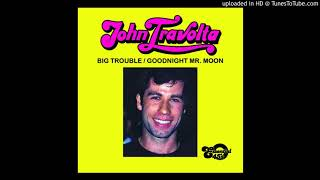 John Travolta - Goodnight Mr.Moon (Better Quality)