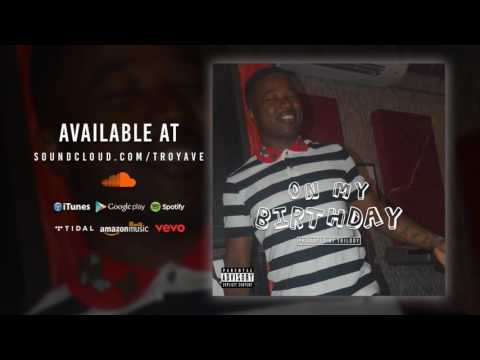 TROY AVE - ON MY BIRTHDAY [CDQ MP3 DOWNLOAD]