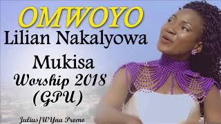 Omwoyo Lilian  Nakalyowa Mukisa New Ugandan Gospel music 2018 DjWYna