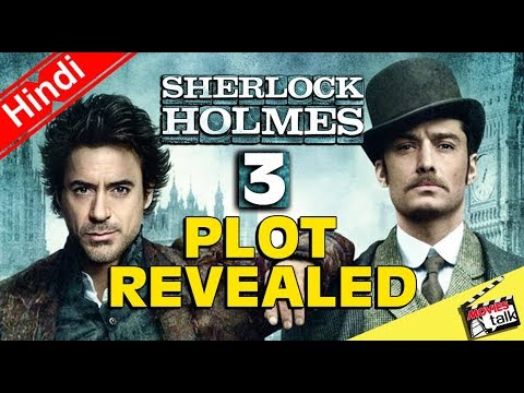 Download Sherlock Holmes 3 Movie Plot Revealed [Explained In Hindi]