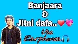 Banjaara   Jitni Dafa  Singing like a Playback Singer   Karaoke Cover with Lyrics By Tushar