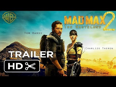 Mad Max 2 - The Wasteland 2018 Trailer - Warner Bros - Tom Hardy - New Movie - Fan made