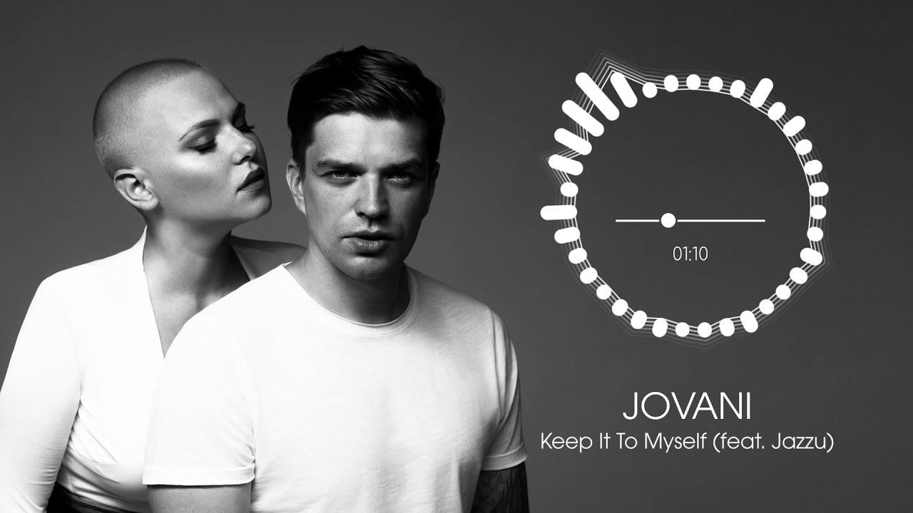 Jovani - Keep It To Myself (feat. Jazzu)