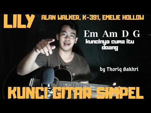 kunci-gitar-simpel-(lily---alan-walker,-k391-&-emelie-hollow)-by-thoriq-bakhri-tutorial-gitar-pemula