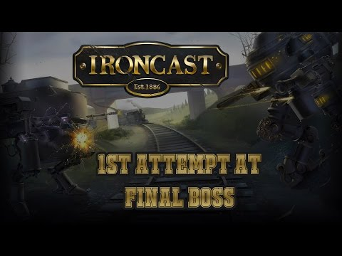 IRONCAST - EP1 First Attempt At First Boss |