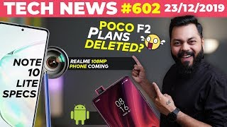 Poco F2 Plans Deleted?, Realme 108MP Phone Coming, Note 10 Lite Specs,K20 Android 10 Update-TTN#602