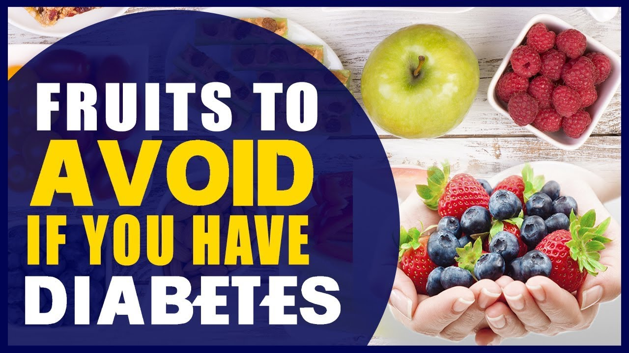 Fruits And Foods That Diabetics Should Not Eat Worst Foods For