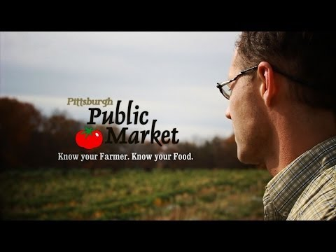 "Pittsburgh Public Market ""Know Your Farmer. Know Your Food."""