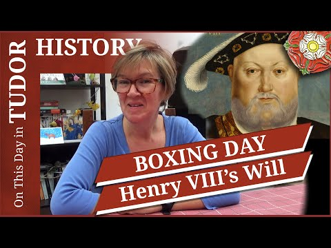 December 26 - Boxing Day And Henry VIII's Will
