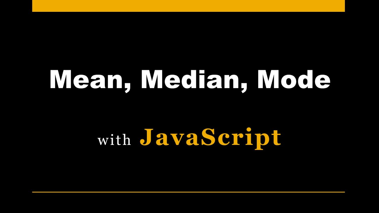 Mean, Median and Mode with JavaScript