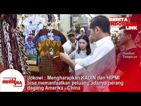 Jokowi; Mengharapkan KADIN & HIPMI bisa manfaatkan peluang adanya perang dagang Amerika - China.