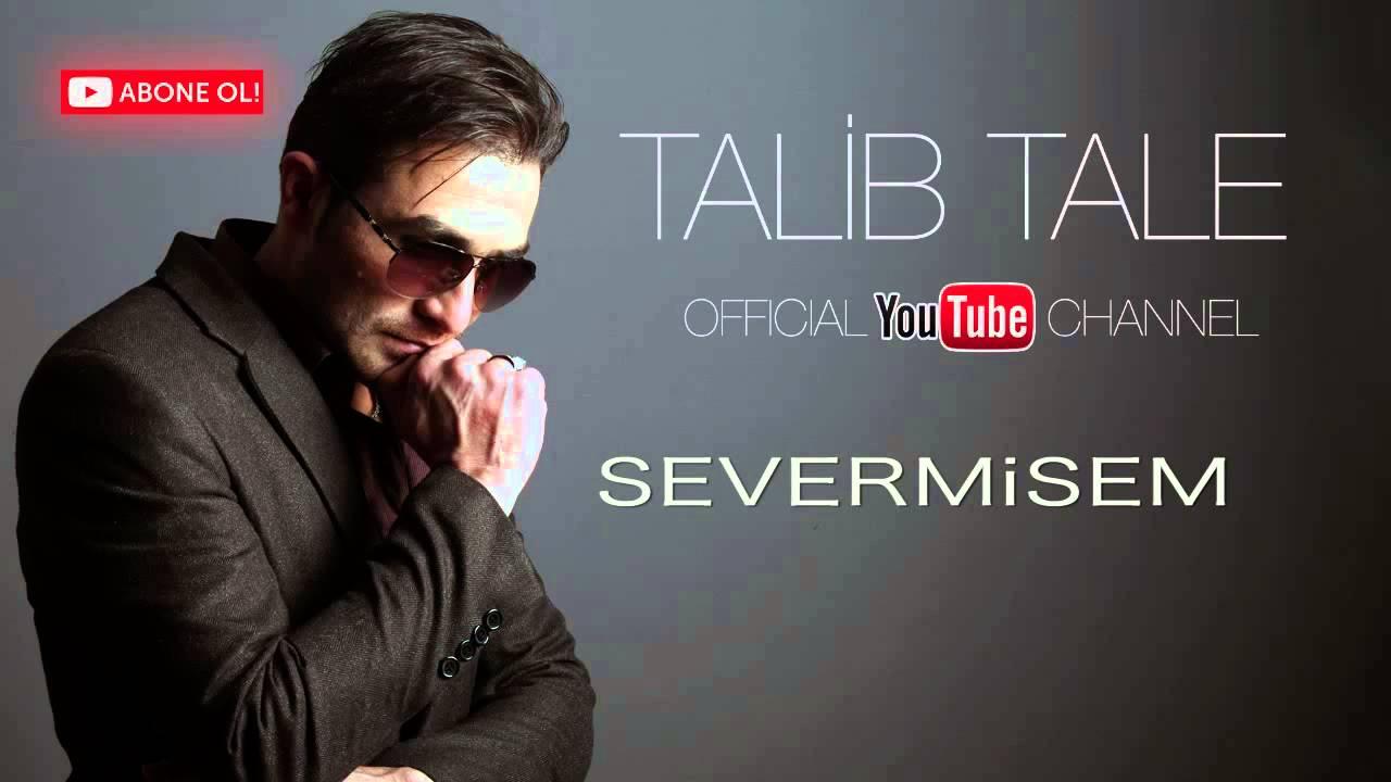 Talib Tale Sevərmisəm Youtube