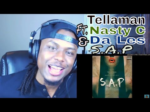 Tellaman Ft. Nasty C, Da Les - SAP - Reaction