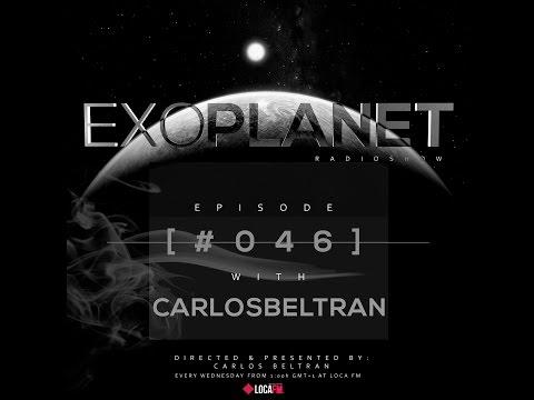 Exoplanet RadioShow - Episode 046 With Carlos Beltran @ LOCA FM (10-08-16)