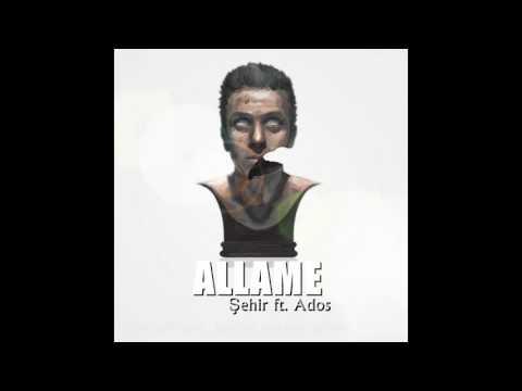 Allame Şehir ft. Ados (Sözleriyle)