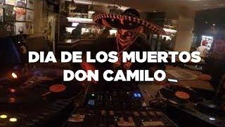 Baixar Don Camilo • Dia De Los Muertos DJ Set • Le Mellotron
