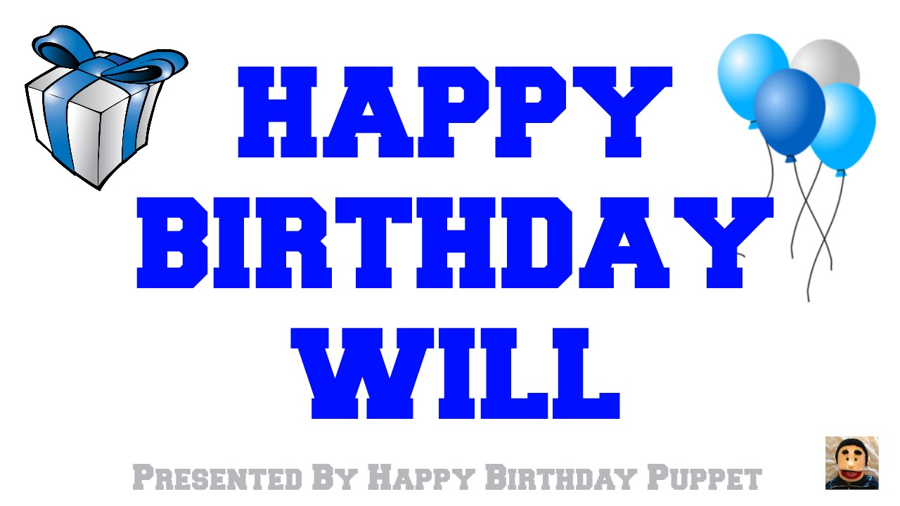 Happy birthday will best happy birthday song ever youtube happy birthday will best happy birthday song ever sciox Image collections