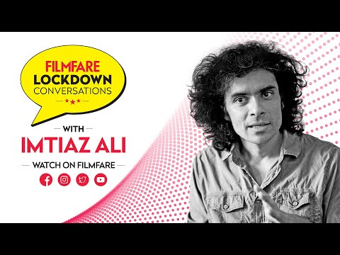 Lockdown Conversations with Imtiaz Ali | Imtiaz Ali Interview | Filmfare Exclusive from YouTube · Duration:  16 minutes 49 seconds