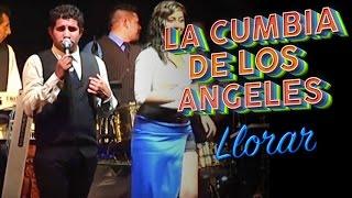 La Cumbia De Los Angeles - Llorar