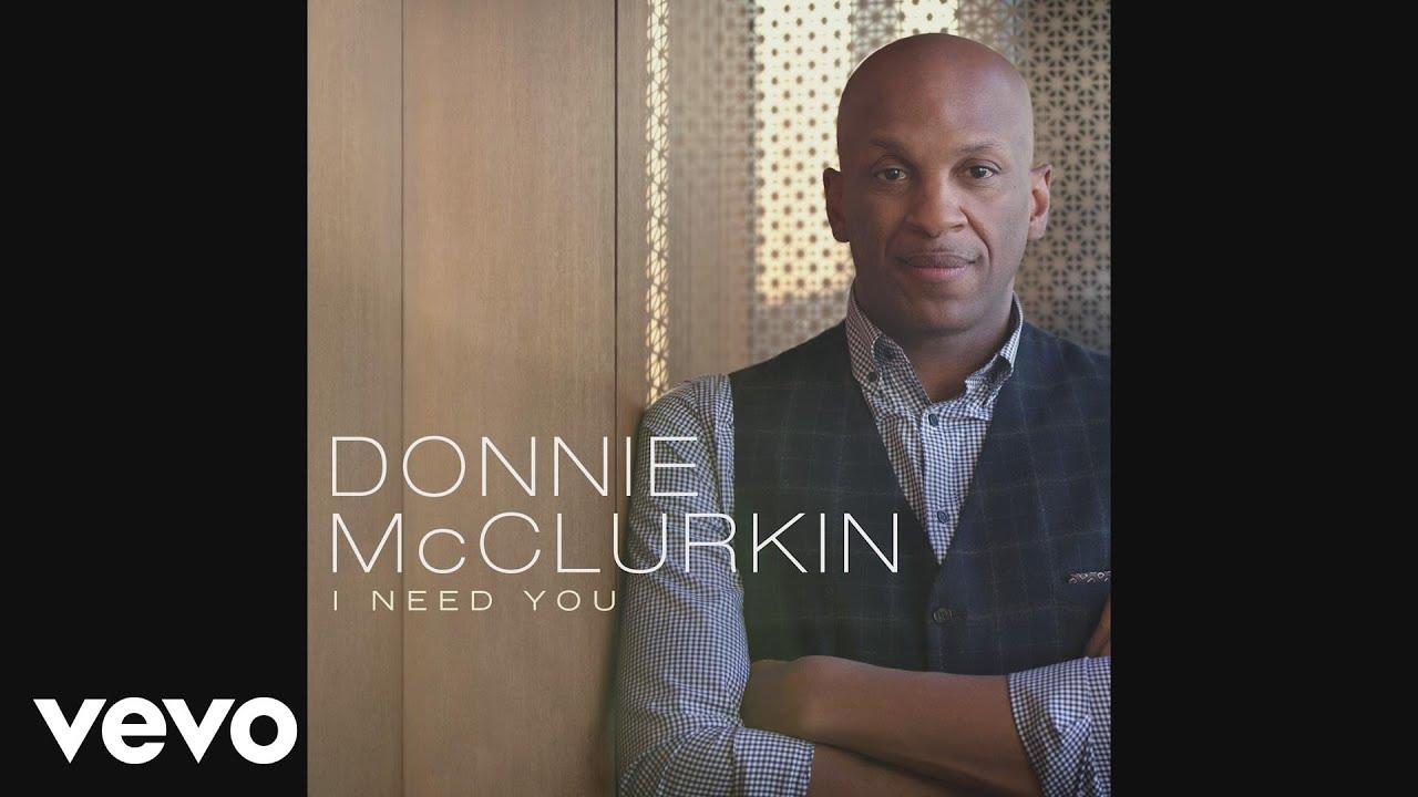 donnie-mcclurkin-i-need-you-audio-donniemcclurkinvevo