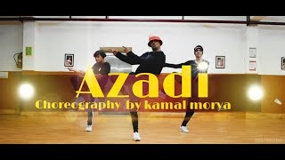 Azadi- Gully boy | Kamal morya Dance Choreography