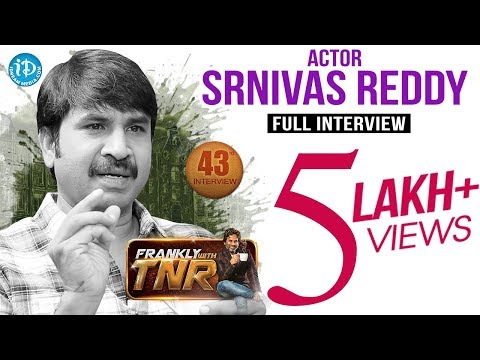 Actor Srinivas Reddy Exclusive Interview || Frankly With TNR #43 | Talking Movies With iDream #241
