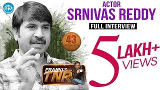 Actor Srinivas Reddy Exclusive Interview || Frankly With TNR #43 | Talking Movies With iDream #239