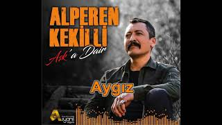 Alperen Kekilli-Aygız (Aşk'a Dair)