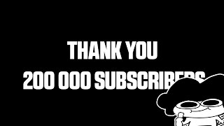 THANK YOU FOR 200 000 SUBSCRIBERS