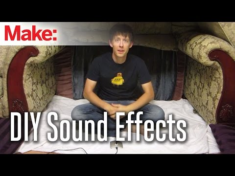 How to Make Your Own Sound Effects | Make: