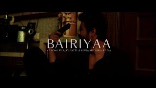 Bairiyaa (humnava)- The Musicality Ajay Patel Kunwar Faisal Raza