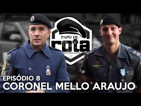 PAPO DE ROTA, com Coronel Mello Araújo - episódio 8