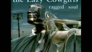 The Lazy Cowgirls - Ragged Soul (Full Album)