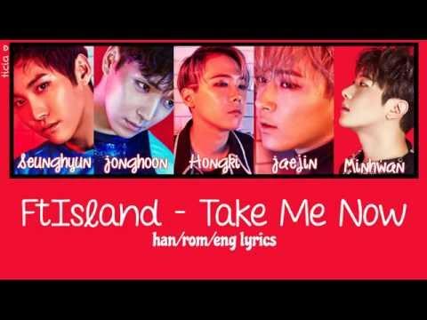 FTISLAND - Take Me Now [Han/Rom/Eng Lyrics]