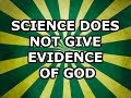 Science Does Not Give Evidence of God